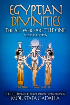 Egyptian Divinities: The All Who Are THE ONE, 2nd ed.
